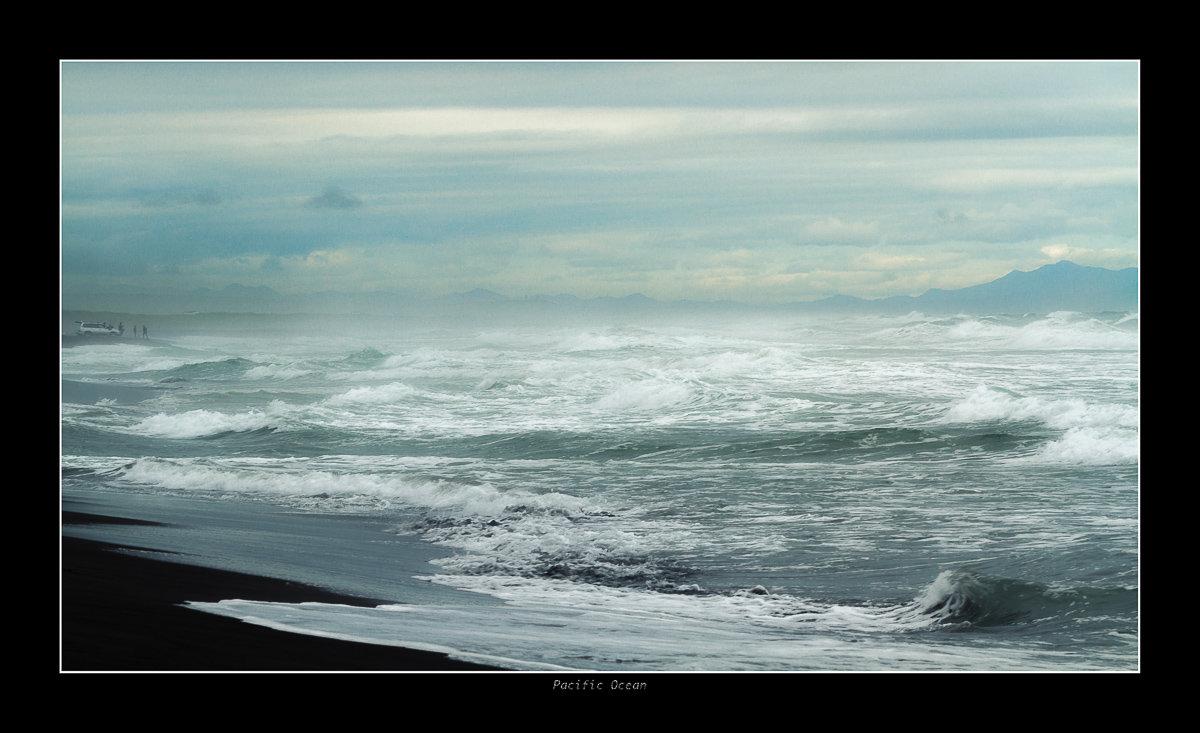 Pacific Ocean... - алексей афанасьев