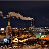 Над Владимиром  ночь... :: Валерий Викторович РОГАНОВ-АРЫССКИЙ
