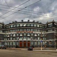 Главная гостиница г. Кирова :: Юрий Митенёв