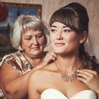 Мамино напутствие...(На сборах невесты) :: Анна Вакина