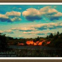 Вечером на реке... :: Артём Бояринцев