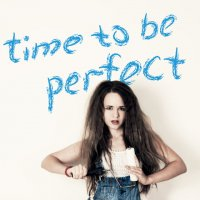 Time to be perfect :: Ann Jain