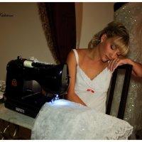 Белошвейка. Утро Невесты. :: Руслан Кокорев
